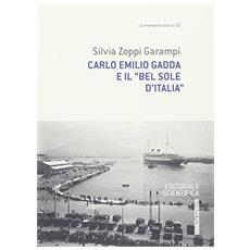 Carlo Emilio Gadda e il «bel sole d'Italia»