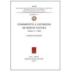 Commento a Lucrezio, De rerum natura, libro V 1-280