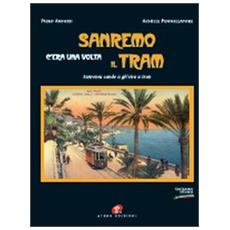 Sanremo c'era una volta il tramSanremu cande u gh'eira u tran