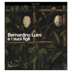 Bernardino Luini e i suoi figli. Catalogo della mostra (Milano, 26 marzo-29 giugno 2014) . Ediz. illustrata