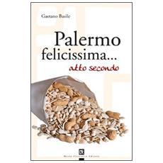 Palermo felicissima. . . atto secondo