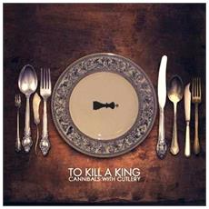 To Kill A King - Cannibals With Cutlery (2 Lp)
