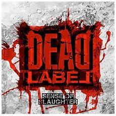 Dead Label - Sense Of Slaughter