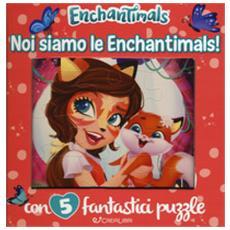 Noi Siamo Le Enchantimals! Libro Puzzle. Enchantimals. Ediz. A Colori