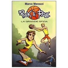 La grande sfida. Pick & Roll. Vol. 3