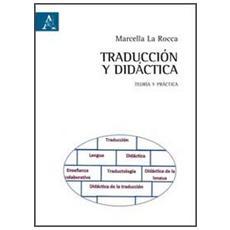 Traducción y didáctica. Teoria y práctica