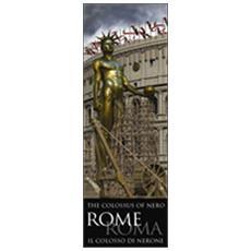 Roma. Il colosso di Nerone. Ediz. multilingue