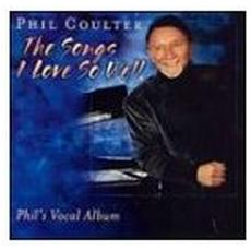 Phil Coulter - The Song I Love So Well