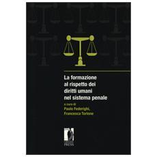 Formazione al rispetto dei diritti umani nel sistema penale (La)
