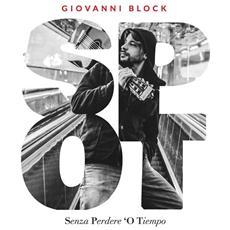 Giovanni Block - Senza Perdere 'o Tiempo