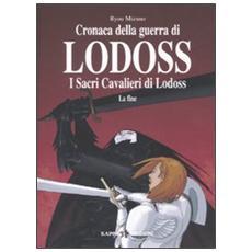 I sacri cavalieri di Lodoss: la fine. Cronaca della guerra di Lodoss