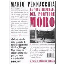La vita disperata del portiere Moro