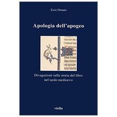 Apologia dell'apogeo. Divagazioni sulla storia del libro nel tardo Medioevo