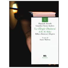 Le Elegie duinesi di R. M. Rilke. Ediz. italiana e tedesca