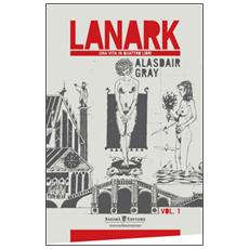 Lanark. Una vita in quattro libri. Vol. 1