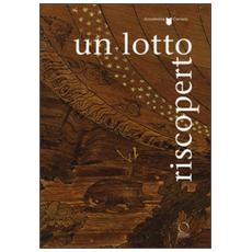 Un Lotto riscoperto. Ediz. illustrata