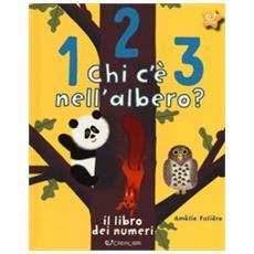 123 Chi C'? Nell'albero? Il Libro Dei Numeri. Ediz. A Colori