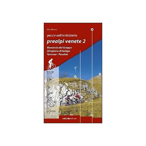 Passi e valli in bicicletta. Prealpi venete. Vol. 2