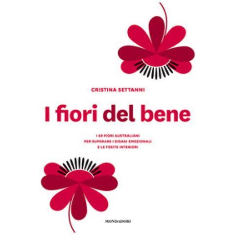 Fiori Australiani.Mondadori Cristina Settanni I Fiori Del Bene I 69 Fiori