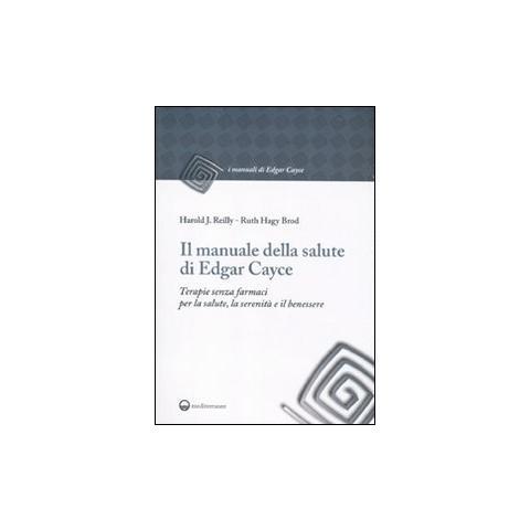 Edizioni Mediterranee Il Manuale Della Salute Di Edgar Cayce Terapie Senza Farmaci Per La Salute La Serenita E Il Benessere Eprice