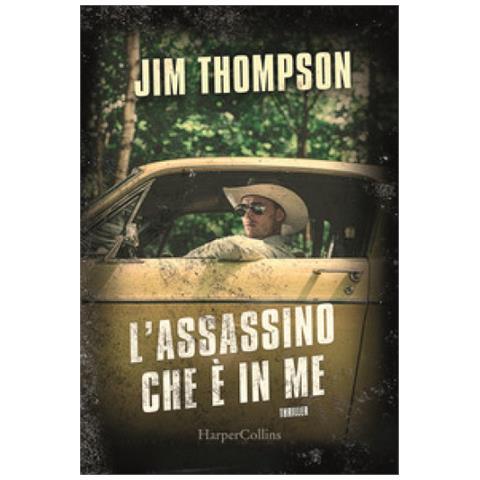 """Risultato immagini per """"L'assassino che è in me"""" di Jim Thompson (HarperCollins)"""