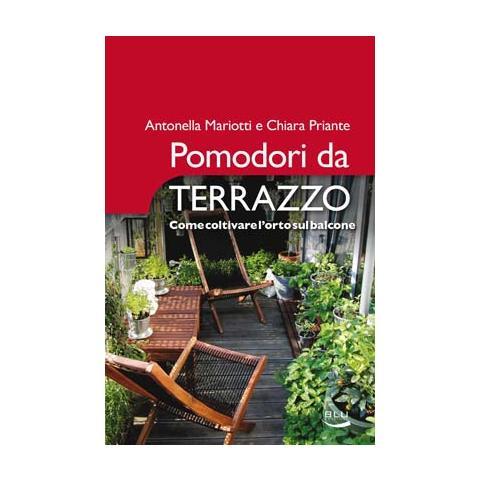 BLU EDIZIONI - Pomodori da terrazzo. Come coltivare l\'orto sul ...