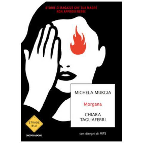 Libri di michela murgia morgana. storie di ragazze che tua madre non approverebbe 8804717114