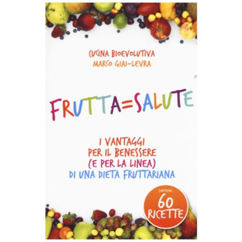 My Life Marco Giai Levra Frutta Salute I Vantaggi Per Il Benessere E Per La Linea Di Una Dieta Fruttariana Eprice