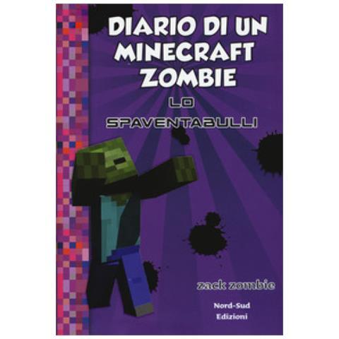 Nord Sud Zack Zombie Diario Di Un Minecraft Zombie 2 Lo Spaventabulli Eprice