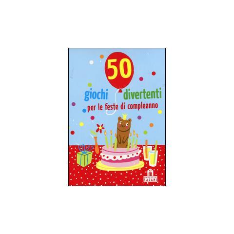 Magazzini Salani 50 Giochi Divertenti Per Le Feste Di Compleanno