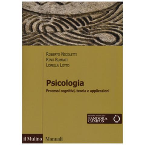PSICOLOGIA Processi cognitivi, teoria e applicazioni