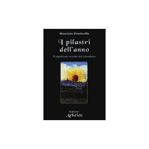 Calendario Significato.Edizioni Arkeios Pilastri Dell Anno Il Significato