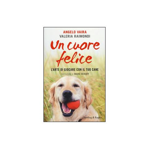 SPERLING & KUPFER - Raimondi, Valeria - Divertiti Con Il Tuo Cane ...
