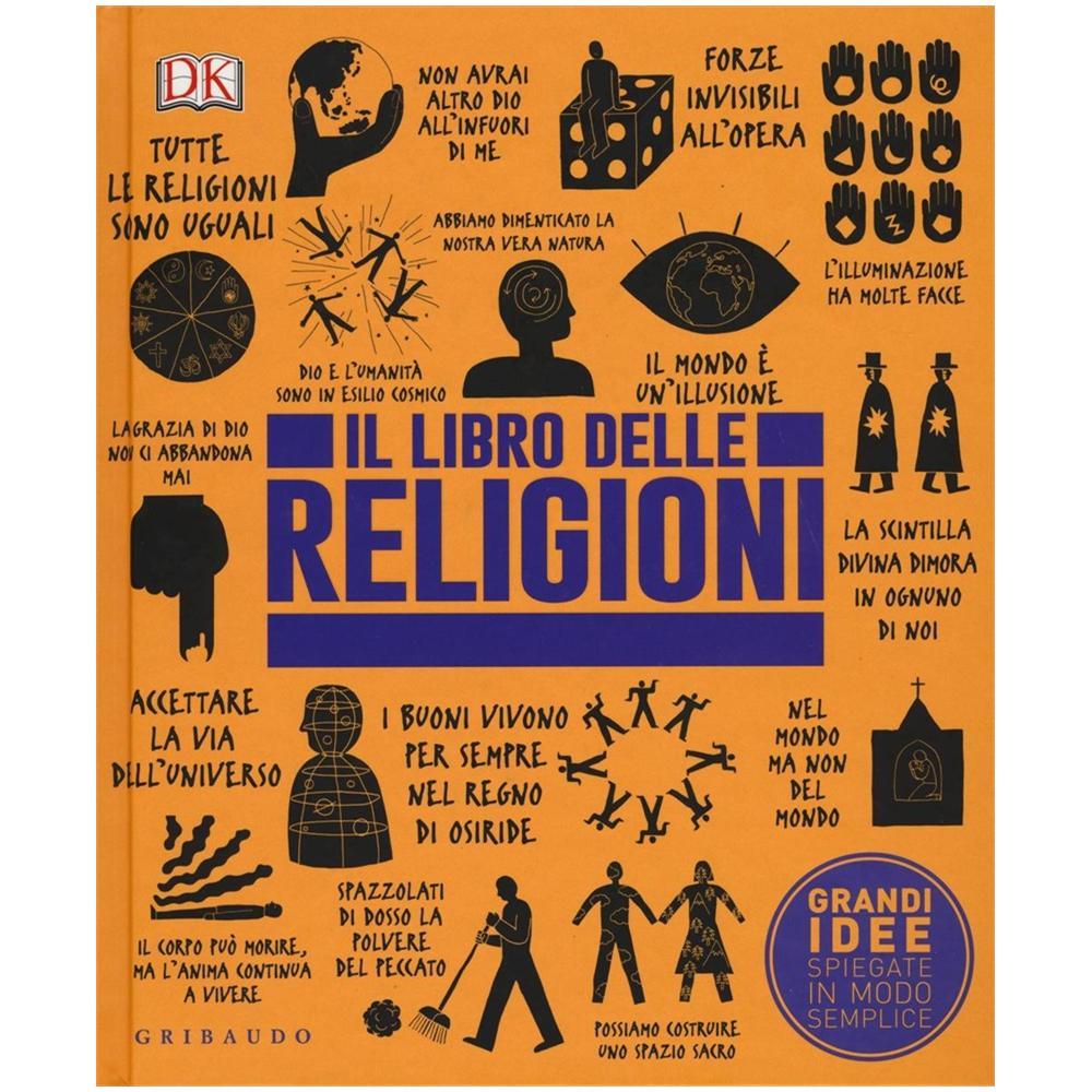 grandi idee spiegate in modo semplice  GRIBAUDO - Il libro delle religioni. Grandi idee spiegate in modo ...