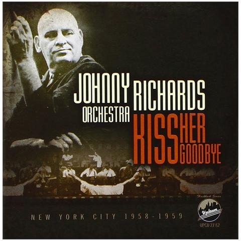 UPTOWN Johnny Richards Orchestra - Kiss Her Goodbye