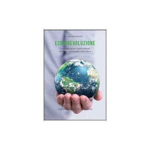 CASTEL NEGRINO Ecobievoluzione. Ecosistemi urbani, rurali e naturali. Vecchi e nuovi equilibri della natura