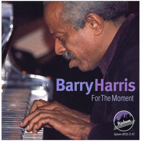 UPTOWN Barry Harris - For The Moment