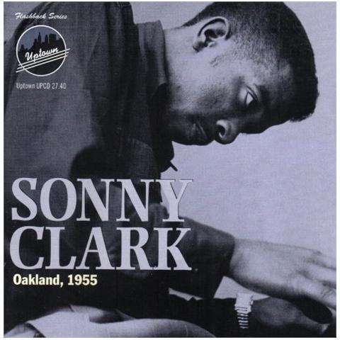 UPTOWN Sonny Clark - Oakland, 1955
