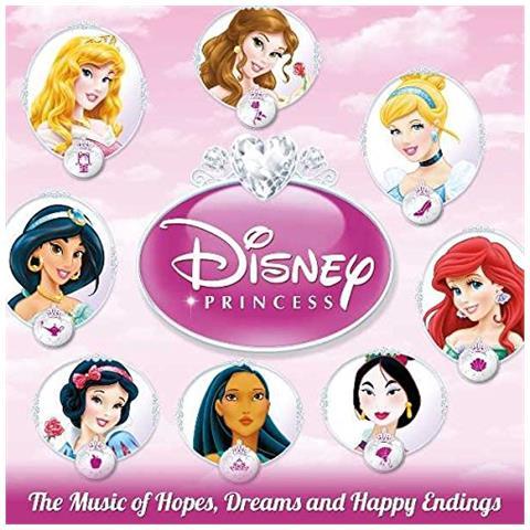 WALT DISNEY Disney Princess - The Music Of Hopes, Dreams And Happy Endings