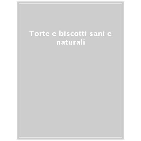Veronica Madonna - Torte E Biscotti Sani E Naturali