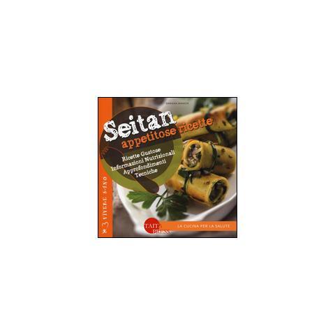 Seitan. Appetitose ricette