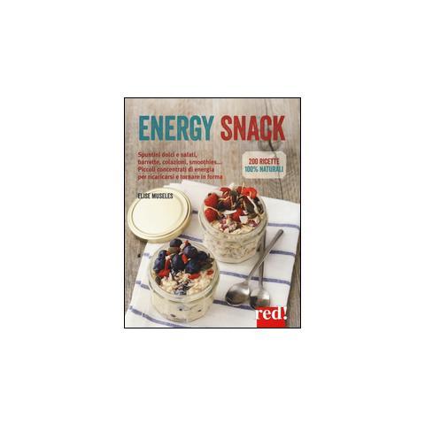Energy snack. Spuntini dolci e salati, barrette, colazioni, smoothies. . . Piccoli concentrati di energia per ricaricarsi e tornare in forma