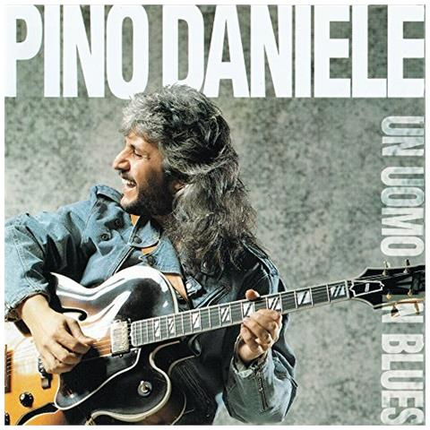 WARNER MUSIC Pino Daniele - Un Uomo In Blues