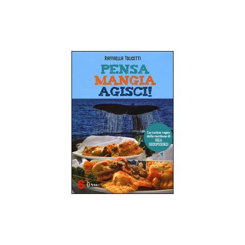 Pensa, mangia, agisci! La cucina vegan della cambusa di Sea Shepeard