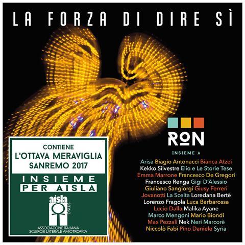 UNIVERSAL Ron - La Forza Di Dire Si (2 Cd) (Sanremo 2017)
