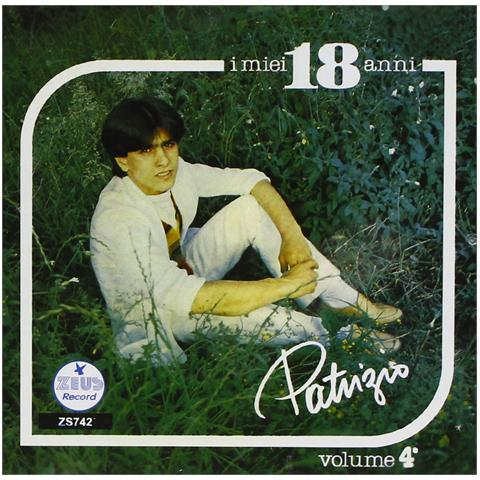 ZEUS RECORD Patrizio - I Miei 18 Anni