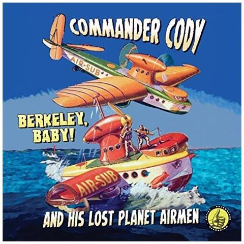 """WIENERWORLD Commander Cody"""" - Berkeley. Baby!"""
