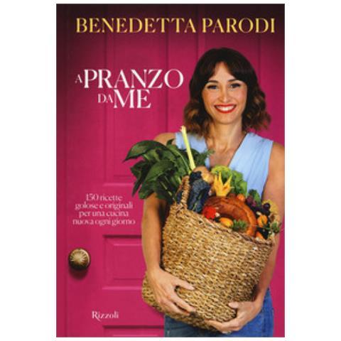 Benedetta Parodi - A Pranzo Da Me