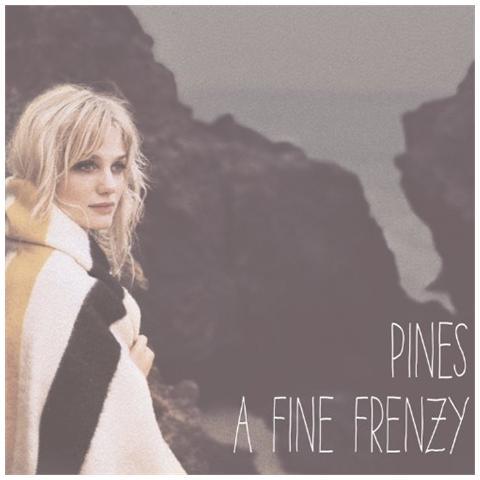 VIRGIN A Fine Frenzy - Pines