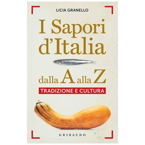 GRIBAUDO Sapori D'Italia Dalla A Alla Z (I) (Licia Granello)